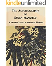 The Autobiography of Eugen Mansfeld: A German settler's life in colonial Namibia