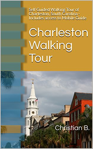 Charleston Walking Tour and Travel Guide: Self Guided Walking Tour of...