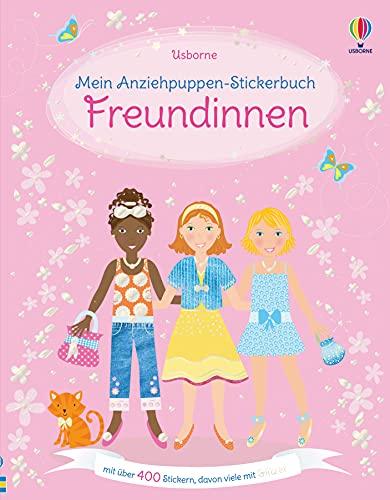 Mein Anziehpuppen-Stickerbuch: Freundinnen: über 400 Sticker, davon viele mit Glitzer