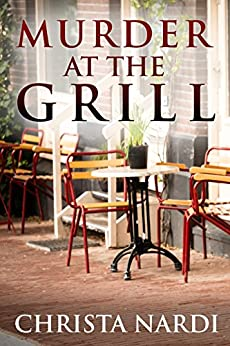 Murder at the Grill (Cold Creek Mysteries Book 3) by [Christa Nardi]