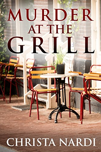 Book: Murder at the Grill (Cold Creek Mysteries Book 3) by Christa Nardi