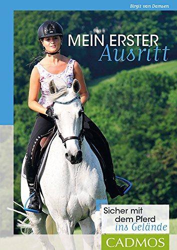 Mein erster Ausritt: Sicher mit dem Pferd ins Gelände (Cadmos Reiterpraxis)