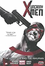 Uncanny X-Men Volume 3: The Good, The Bad, the Inhuman (Marvel Now)