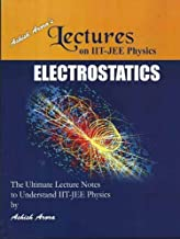 Lectures on IIT-JEE Physics ELECTROSTATICS (OLD EDITION)