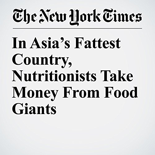 In Asia's Fattest Country, Nutritionists Take Money From Food Giants audiobook cover art