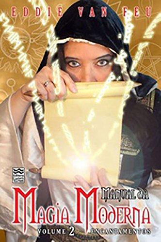Manual da Magia Moderna - Volume 2. Encantamentos