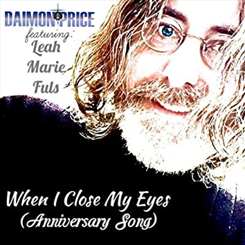 When I Close My Eyes (Anniversary Song) [feat. Leah Marie Fuls]