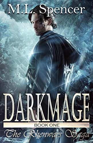 Darkmage (The Rhenwars Saga Book 1) eBook: Spencer, ML: Amazon.co.uk: Kindle Store