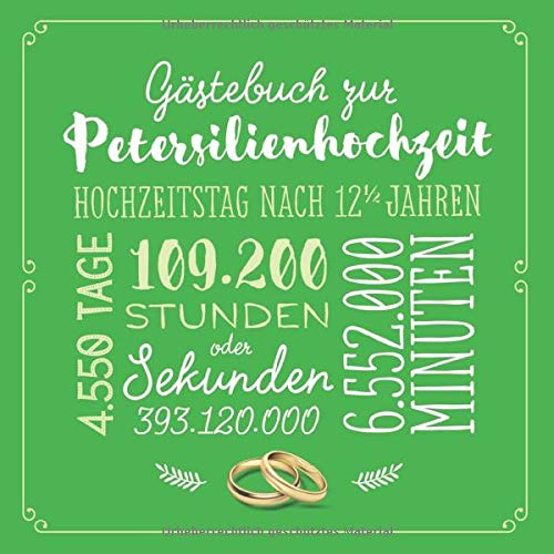 Gästebuch zur Petersilienhochzeit: Deko & Geschenk zur Feier der Petersilien Hochzeit - 12,5 Jahre - Buch für Glückwünsche und Fotos der Gäste (korrigiert, Band 1)