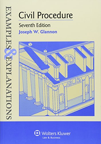 Compare Textbook Prices for Civil Procedure,  Examples & Explanations 7th Edition ISBN 9781454815488 by Glannon, Joseph W.