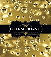 The Treasures of Champagne: A Journey of Discovery Into The Wine of Celebration Par Excellence, Includes 20 Rare and Removable Items of Champagne Memorabilia