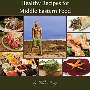 Healthy recipes for middle eastern food by nader freij ebook ezb product description chicken shawarma beef artichoke stew roasted sweet potatoes with pistachios from the host of the critically acclaimed fit chef show forumfinder Image collections