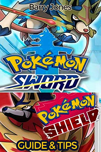 Pokemon Sword and Shield: Guide, How to book, Tips and tricks: Pokemon Sword and Shield: Guide, How to book, Tips and tricks (English Edition)
