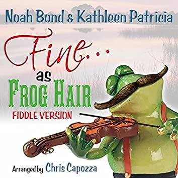 Fine as Frog Hair (Fiddle Version)