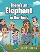 There's an Elephant in Our Tent