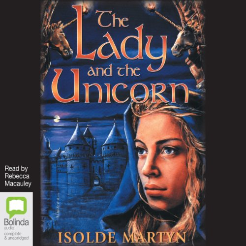 The Lady and the Unicorn                   By:                                                                                                                                 Isolde Martyn                               Narrated by:                                                                                                                                 Rebecca Macauley                      Length: 15 hrs and 24 mins     Not rated yet     Overall 0.0