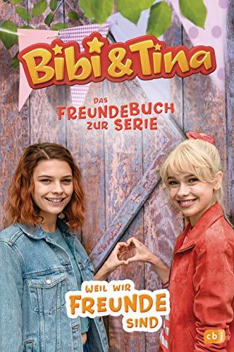 Bibi & Tina - Weil wir Freunde sind -: Das Freundebuch zur Serie - Mit farbigen Fotos
