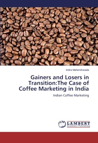 Gainers and Losers in Transition:The Case of Coffee Marketing in India: Indian Coffee Marketing