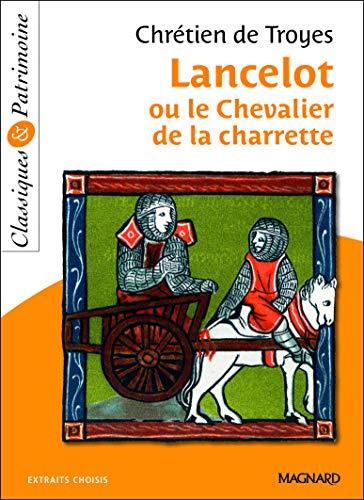 Lancelot ou le Chevalier de la charrette (Classiques & patrimoine)