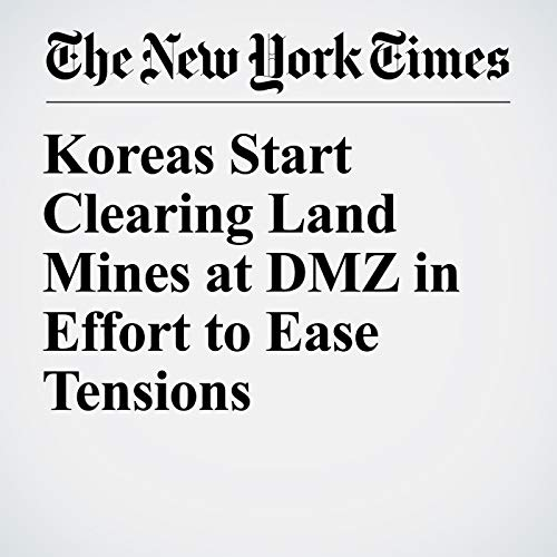 Koreas Start Clearing Land Mines at DMZ in Effort to Ease Tensions copertina