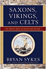 Saxons, Vikings, and Celts: The Genetic Roots of Britain and Ireland Kindle Edition