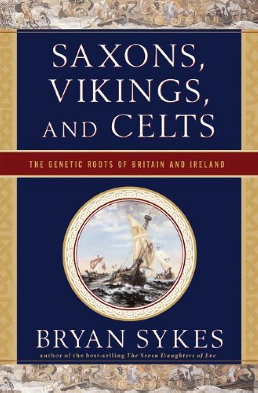 勃起キャベツチャームSaxons, Vikings, and Celts: The Genetic Roots of Britain and Ireland (English Edition)