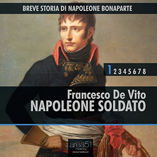 Breve storia di Napoleone Bonaparte, Vol.1 [Short History of Napoleon Bonaparte, Vol. 1] audiobook cover art