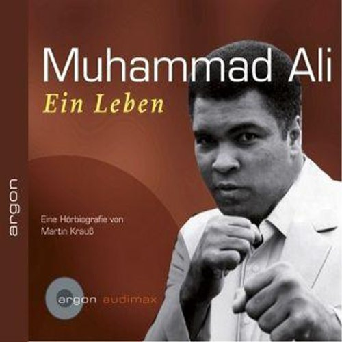 Muhammad Ali. Ein Leben                   Autor:                                                                                                                                 Martin Krauß                               Sprecher:                                                                                                                                 Matthias Scherwenikas,                                                                                        Martin Wehrmann                      Spieldauer: 47 Min.     4 Bewertungen     Gesamt 3,3