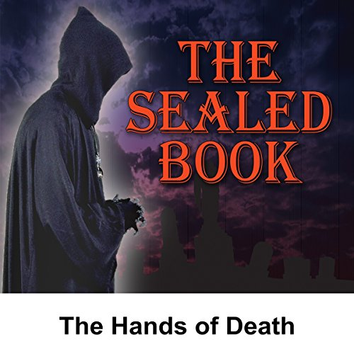 Sealed Book: The Hands of Death audiobook cover art
