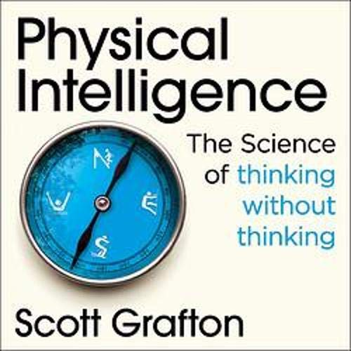 Physical Intelligence Audiobook By Scott Grafton cover art