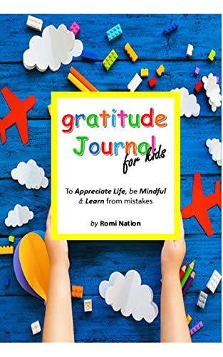 gratitude journal for kids : a journal to teach gratitude mindfulness and to learn from mistakes   cute design with airplanes, hot balloons, legos, pencils, and crayons (English Edition)