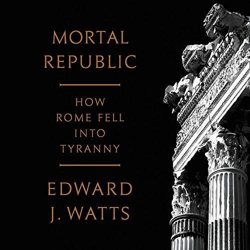 Mortal Republic Audiobook By Edward J. Watts cover art