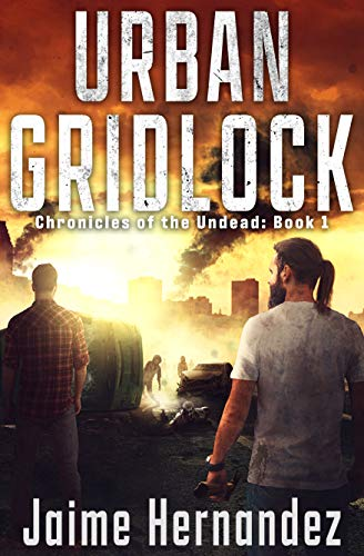 URBAN GRIDLOCK: Chronicles of the Undead: Book 1 Nebraska
