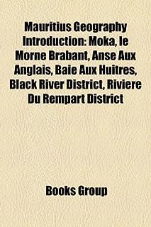 Mauritius Geography Introduction: Moka, Le Morne Brabant, Anse Aux Anglais, Baie Aux Huitres, Black River District, Rivier...