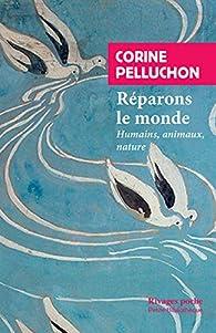 Réparons le monde par Corine Pelluchon