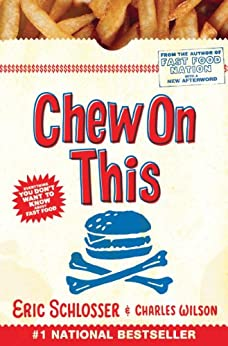 Chew On This: Everything You Don't Want to Know About Fast Food by [Charles Wilson, Eric Schlosser]