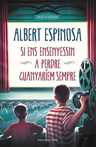 Si ens ensenyessin a perdre, guanyaríem sempre (Albert Espinosa)