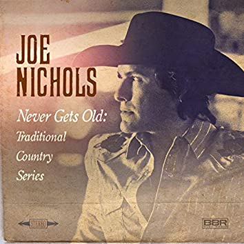 Never Gets Old: Traditional Country Series