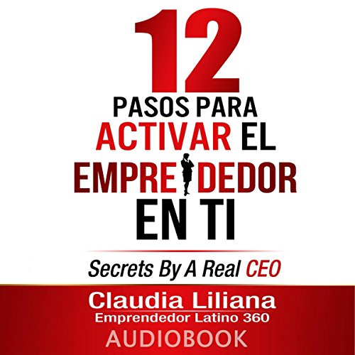 12 Pasos para Activar el Emprendedor en Ti [12 Steps to Enable the Entrepreneur in You] audiobook cover art