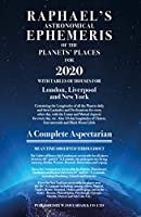 Raphael's Astronomical Ephemeris of the Planets' Places for 2020: A Complete Aspectarian