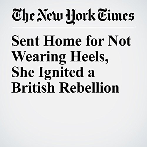 Sent Home for Not Wearing Heels, She Ignited a British Rebellion cover art