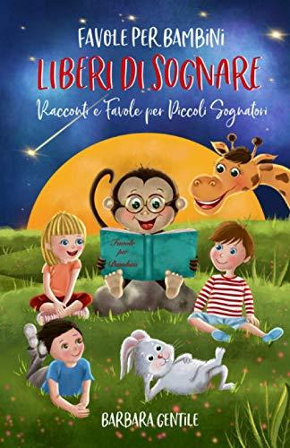 Favole Per Bambini: Racconti e Favole per Piccoli Sognatori | Liberi di Sognare