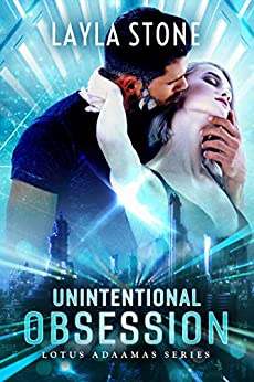 Unintentional Obsession (Lotus Adaamas Series Book 2) by [Layla Stone]
