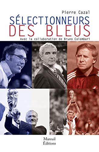 Selectionneurs des bleus (French Edition)