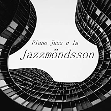 Piano Jazz à la Jazzmöndsson