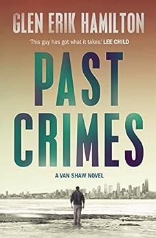 Past Crimes (A Van Shaw mystery) by [Glen Erik Hamilton]