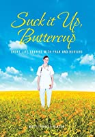 Suck it Up, Buttercup: Short Life Stories with Fran and Nursing