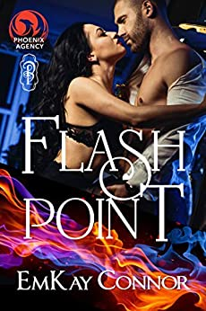 Flash Point (Phoenix Agency Universe Book 18) by [EmKay Connor]