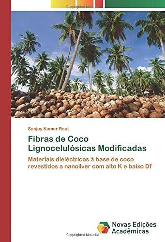 Fibras de Coco Lignocelulósicas Modificadas: Materiais dieléctricos à base de coco revestidos a nanoilver com alto K e baixo Df