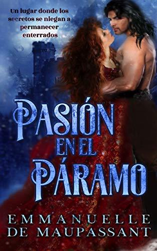 Pasión en el páramo: una novela histórica y romántica